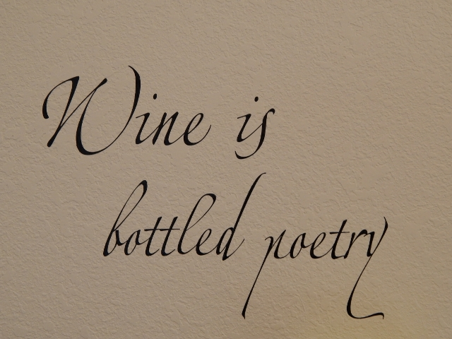 Wine is bottle poetry