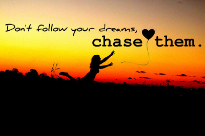 dont-follow-your-dreams-chase-them-haiku