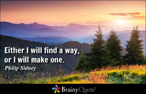 Find a way or Make one haiku